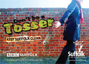 Don't be a Tosser, Keep Suffolk Clean